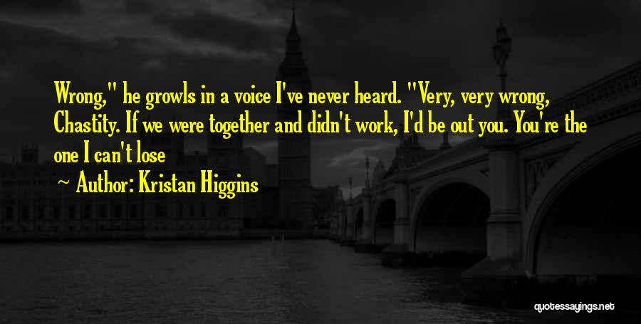 We Can't Be Together Quotes By Kristan Higgins