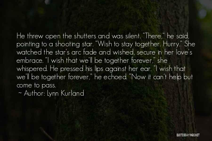 We Can't Be Together Quotes By Lynn Kurland