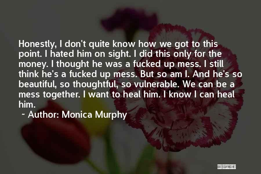 We Can't Be Together Quotes By Monica Murphy
