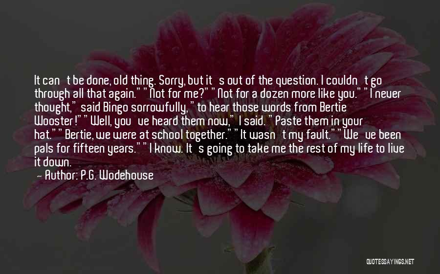 We Can't Be Together Quotes By P.G. Wodehouse
