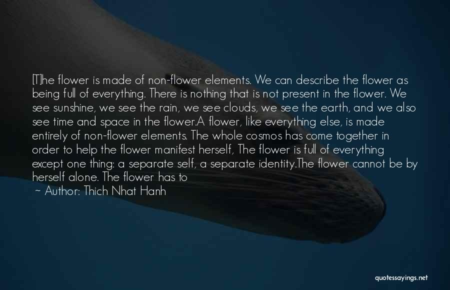 We Can't Be Together Quotes By Thich Nhat Hanh