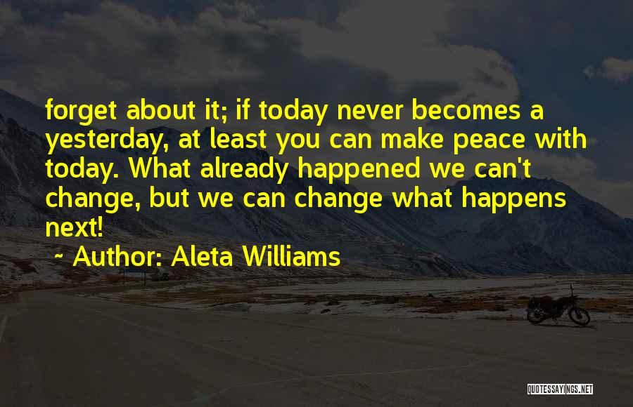 We Can't Change Quotes By Aleta Williams