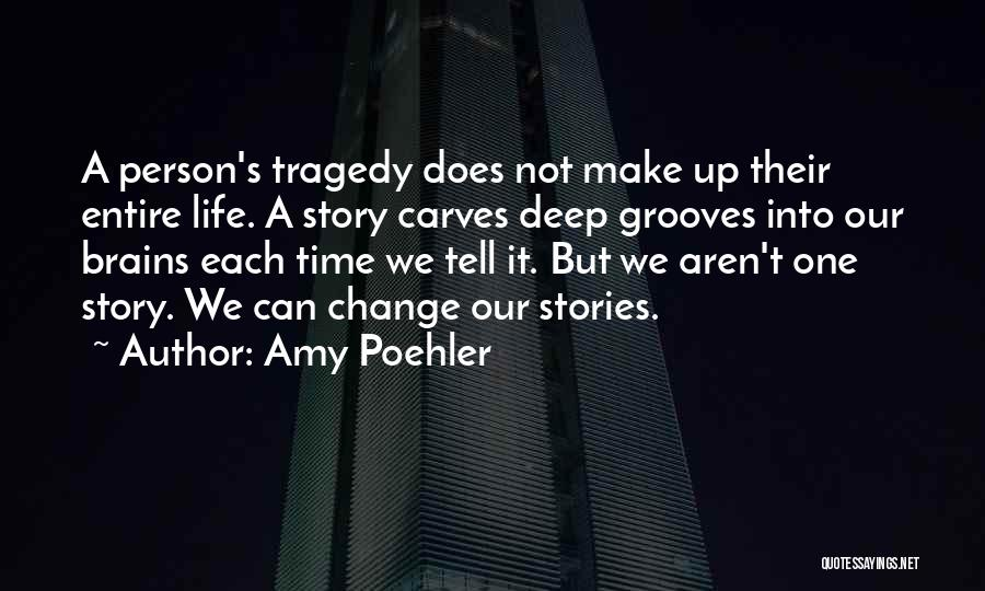 We Can't Change Quotes By Amy Poehler