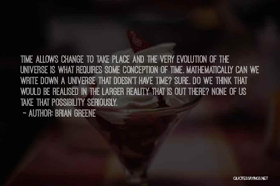We Can't Change Quotes By Brian Greene