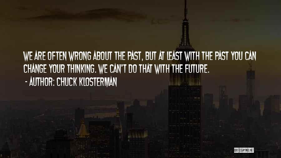 We Can't Change Quotes By Chuck Klosterman