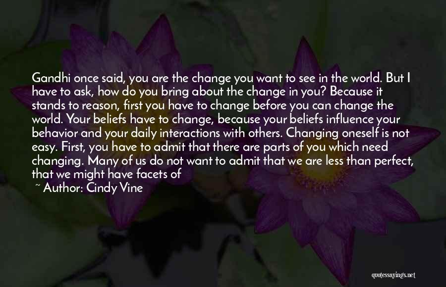 We Can't Change Quotes By Cindy Vine