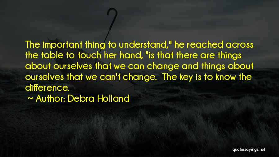 We Can't Change Quotes By Debra Holland