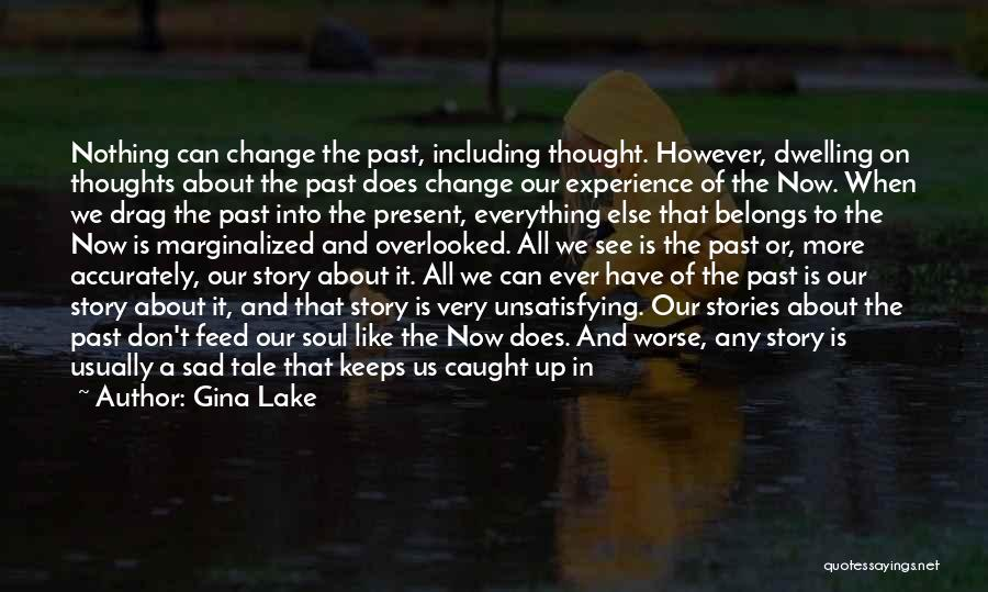 We Can't Change Quotes By Gina Lake