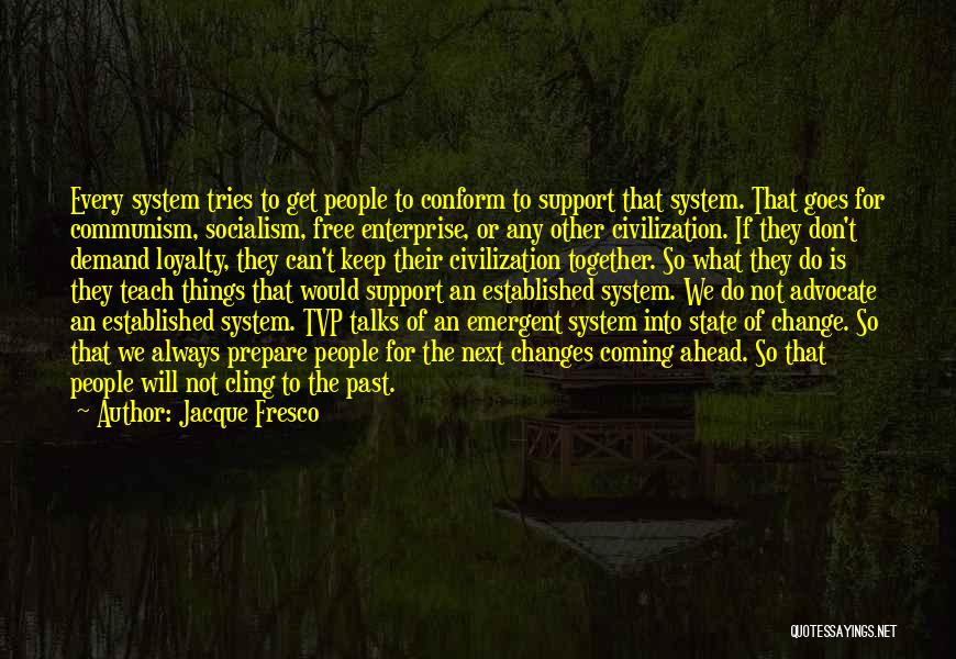 We Can't Change Quotes By Jacque Fresco