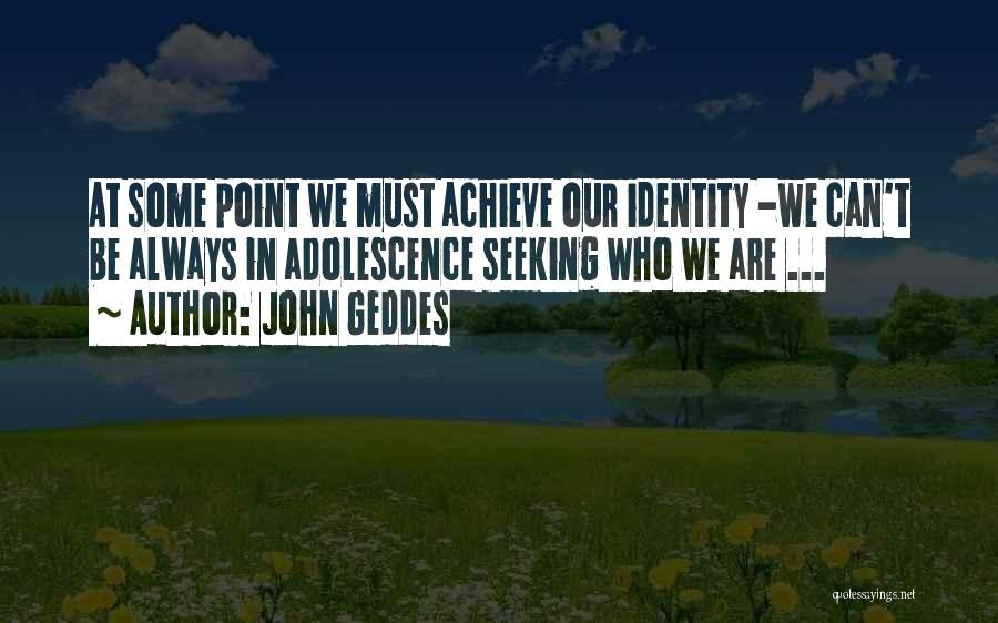 We Can't Change Quotes By John Geddes