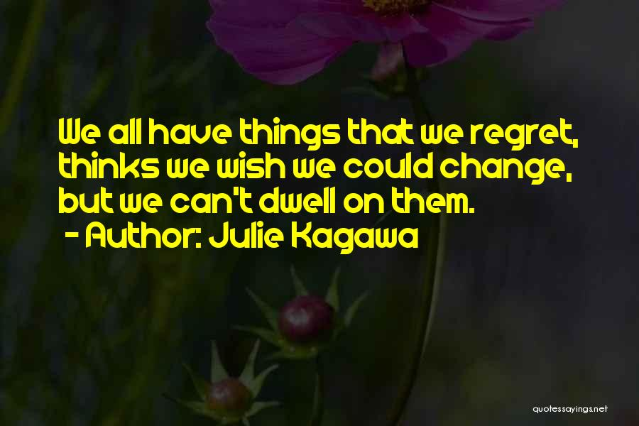 We Can't Change Quotes By Julie Kagawa
