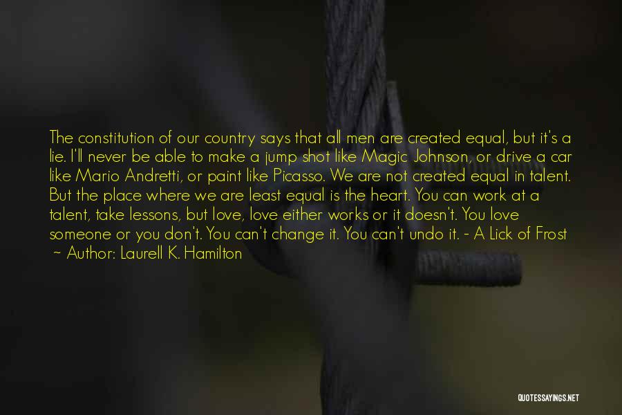 We Can't Change Quotes By Laurell K. Hamilton
