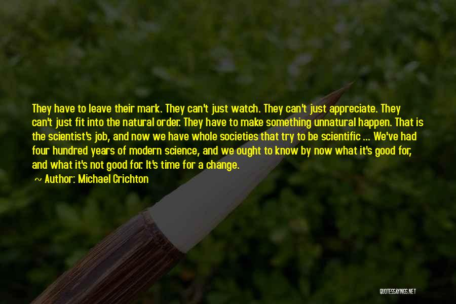 We Can't Change Quotes By Michael Crichton