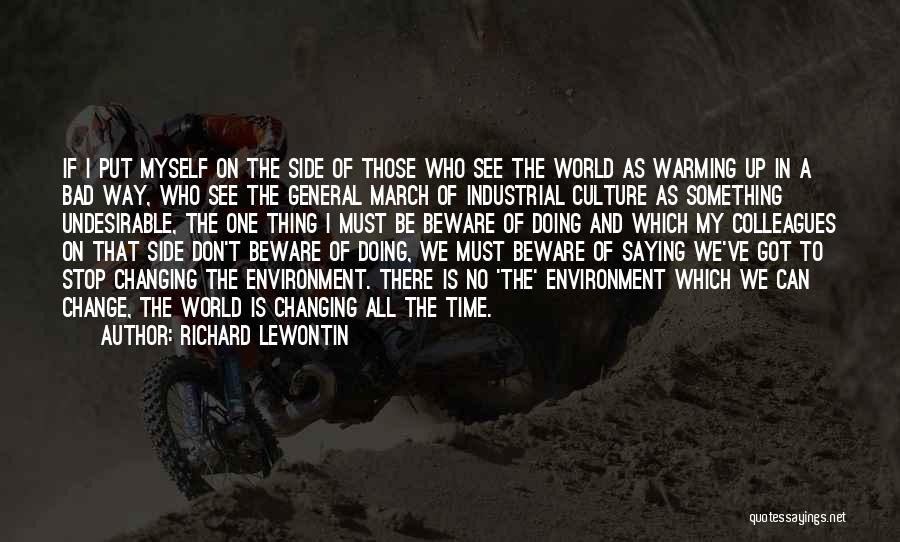 We Can't Change Quotes By Richard Lewontin