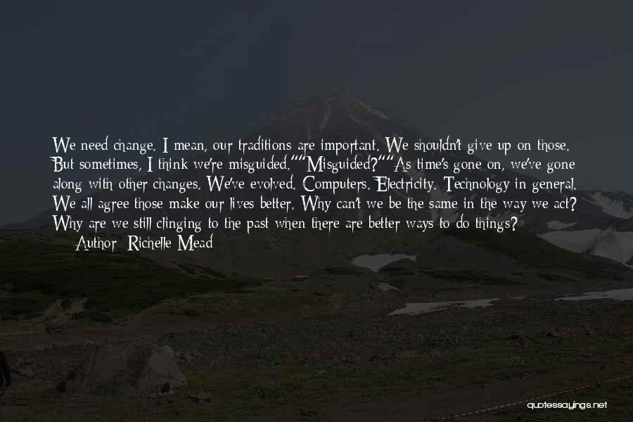 We Can't Change Quotes By Richelle Mead