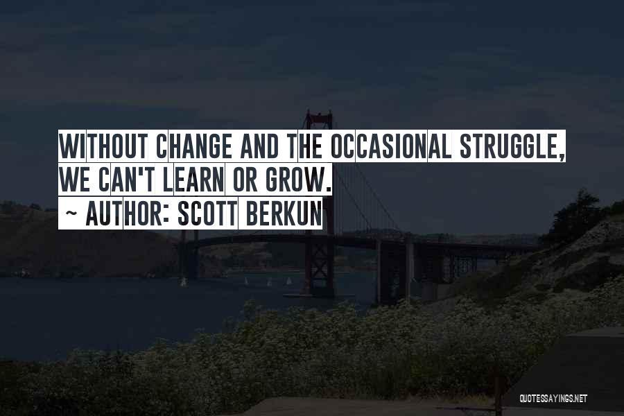 We Can't Change Quotes By Scott Berkun