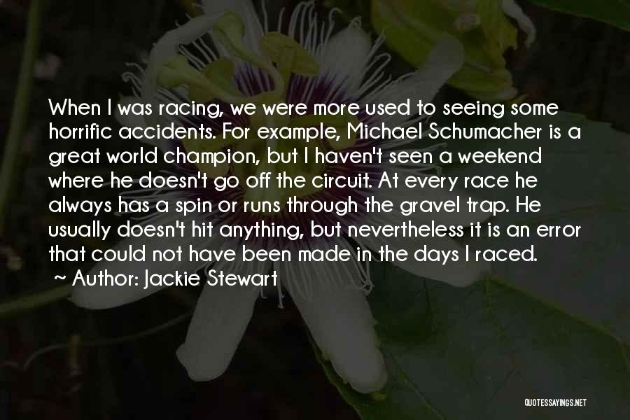 We Could Have Been Great Quotes By Jackie Stewart