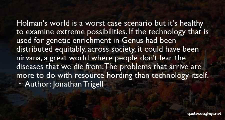 We Could Have Been Great Quotes By Jonathan Trigell
