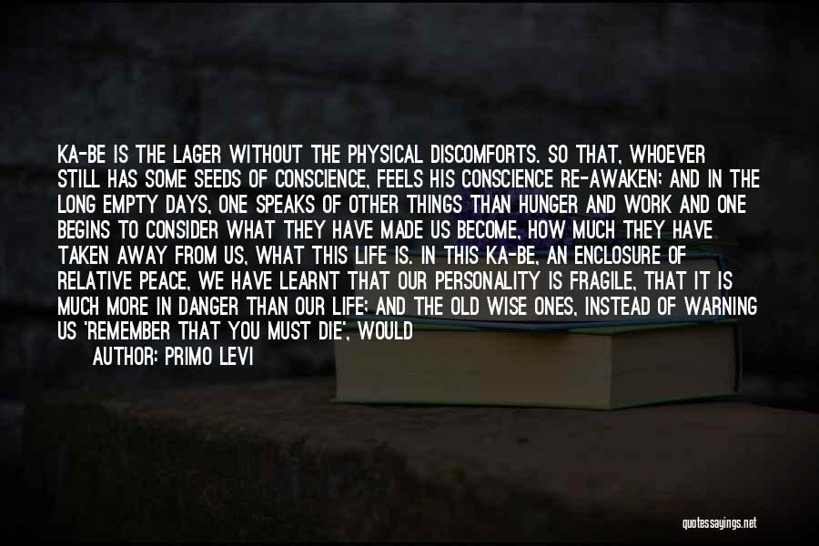 We Could Have Been Great Quotes By Primo Levi