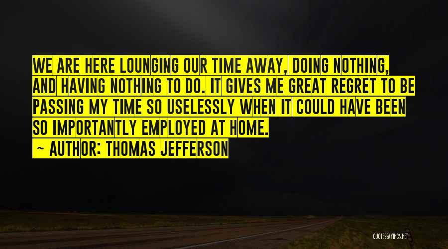 We Could Have Been Great Quotes By Thomas Jefferson