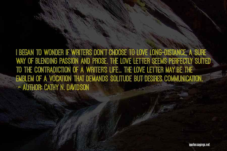 We Don't Choose Who We Love Quotes By Cathy N. Davidson