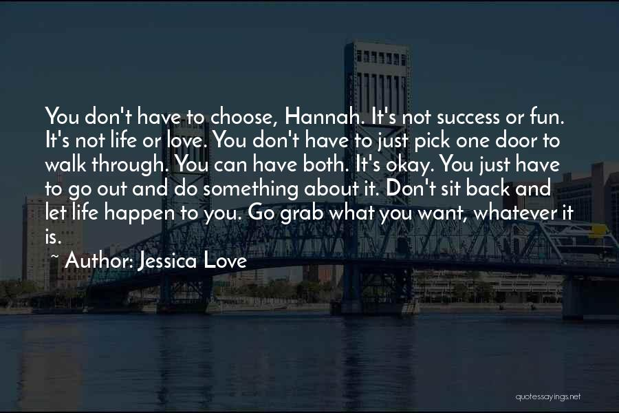 We Don't Choose Who We Love Quotes By Jessica Love