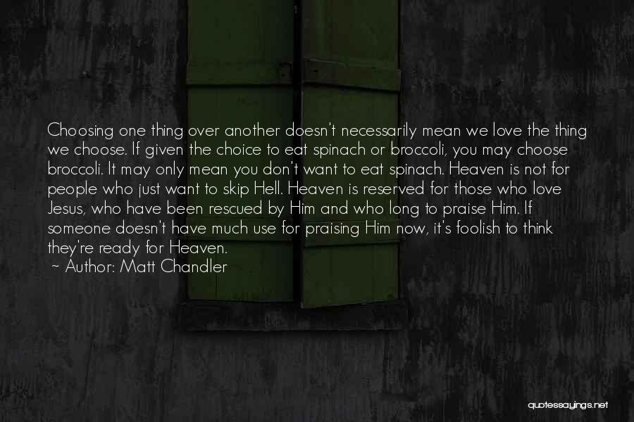 We Don't Choose Who We Love Quotes By Matt Chandler