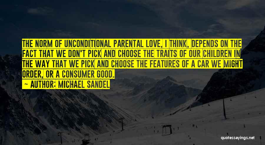 We Don't Choose Who We Love Quotes By Michael Sandel