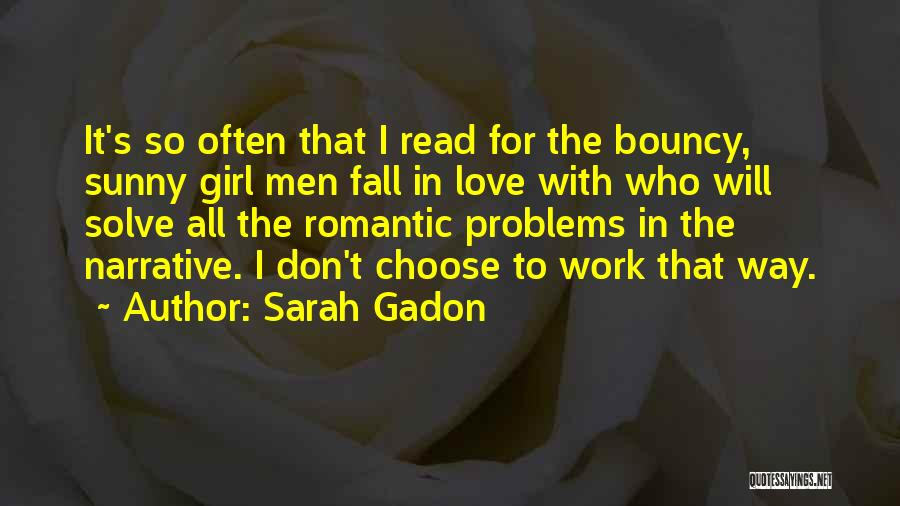 We Don't Choose Who We Love Quotes By Sarah Gadon