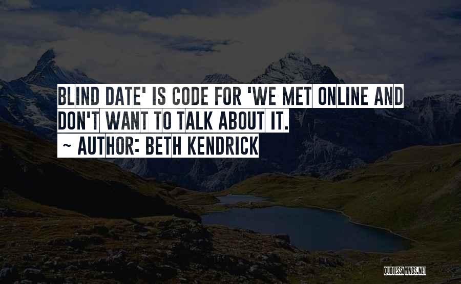 We Don't Date Quotes By Beth Kendrick