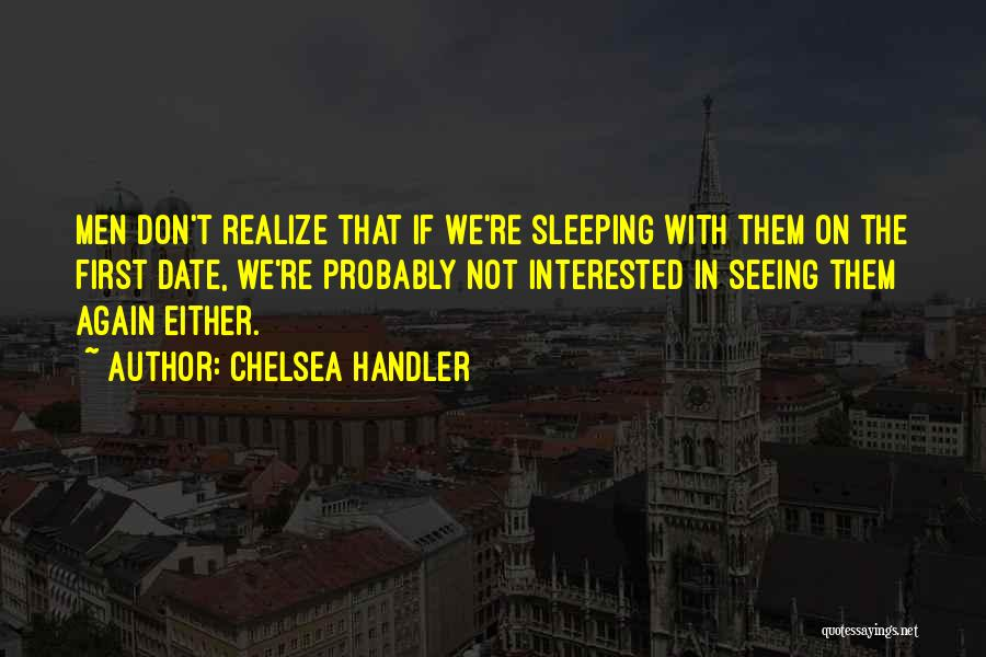 We Don't Date Quotes By Chelsea Handler