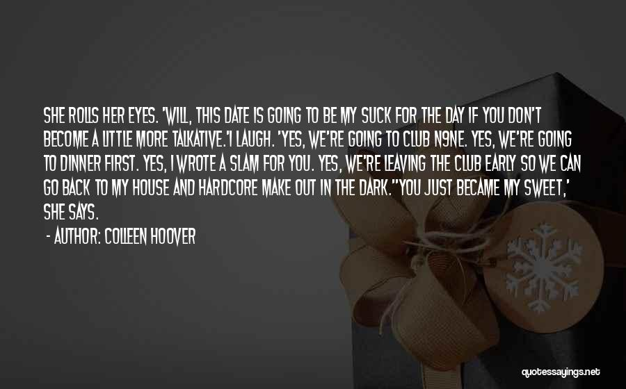 We Don't Date Quotes By Colleen Hoover