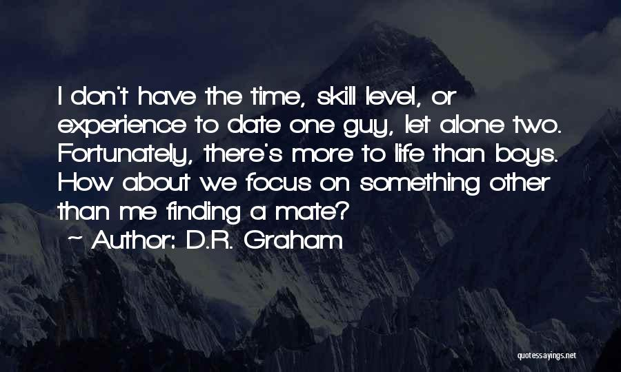 We Don't Date Quotes By D.R. Graham