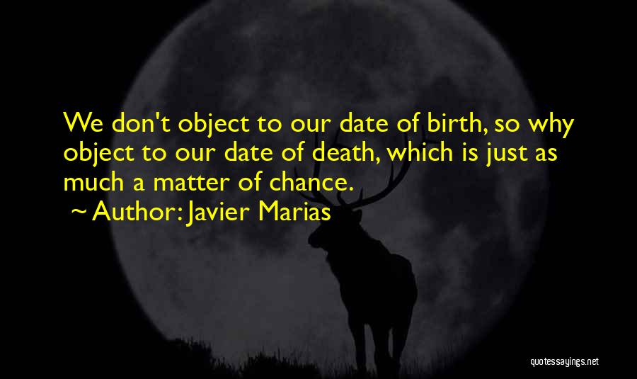 We Don't Date Quotes By Javier Marias
