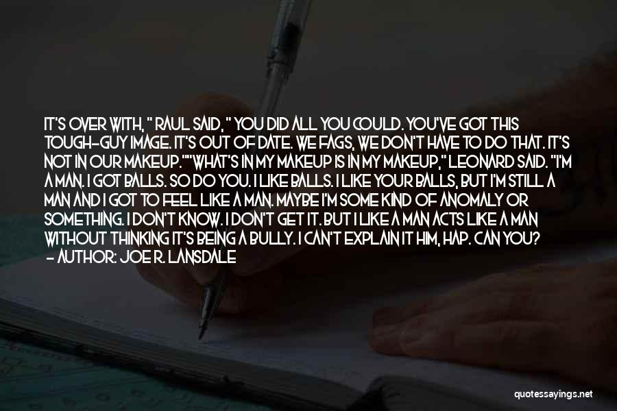 We Don't Date Quotes By Joe R. Lansdale