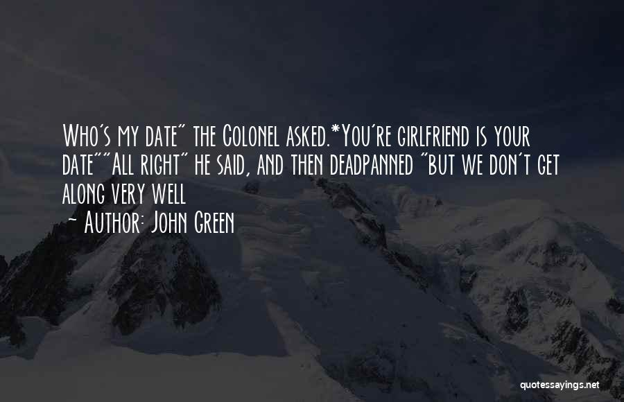We Don't Date Quotes By John Green