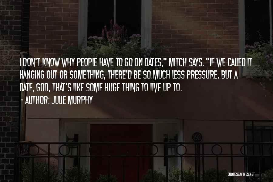We Don't Date Quotes By Julie Murphy