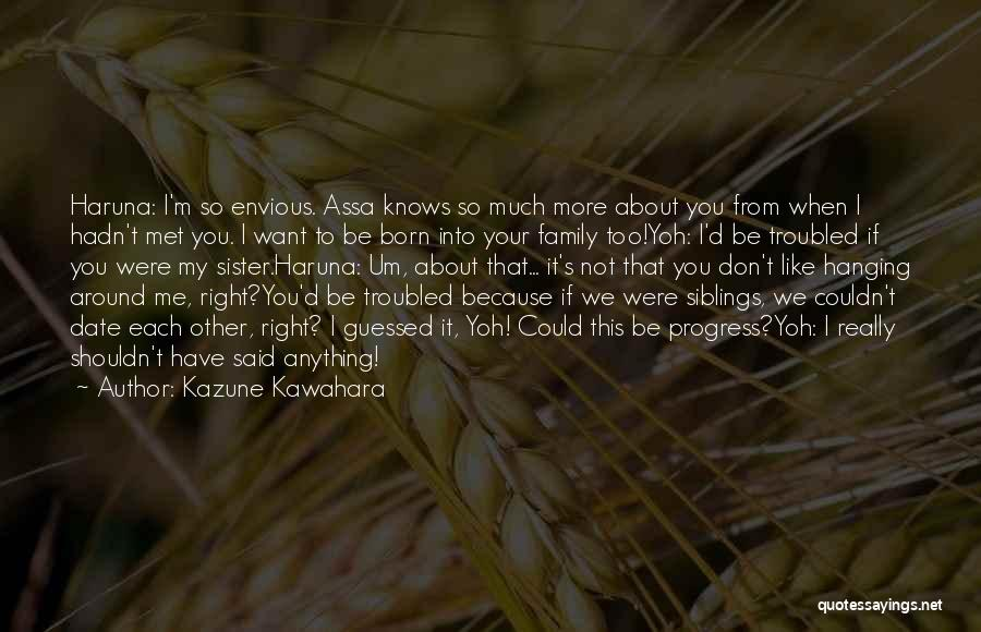 We Don't Date Quotes By Kazune Kawahara