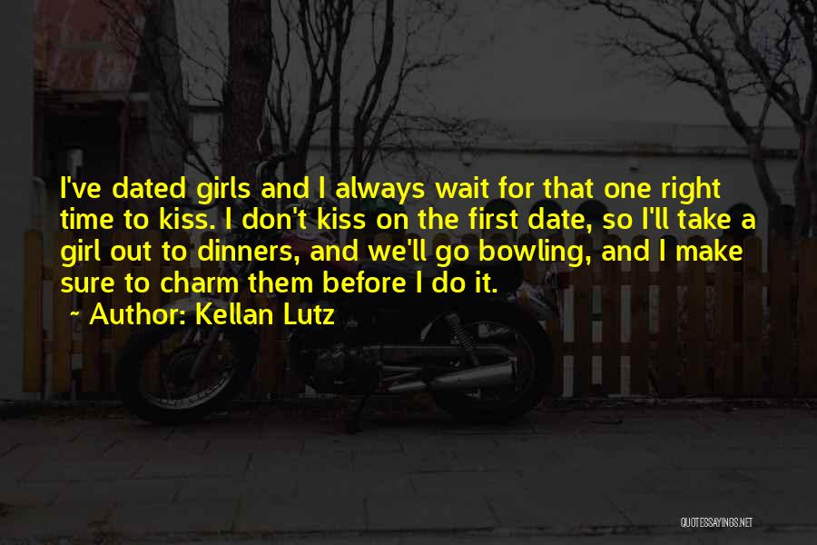 We Don't Date Quotes By Kellan Lutz