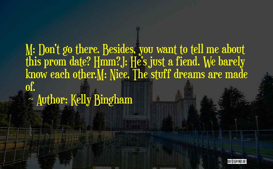 We Don't Date Quotes By Kelly Bingham