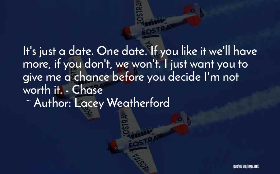 We Don't Date Quotes By Lacey Weatherford