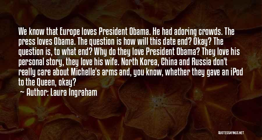 We Don't Date Quotes By Laura Ingraham