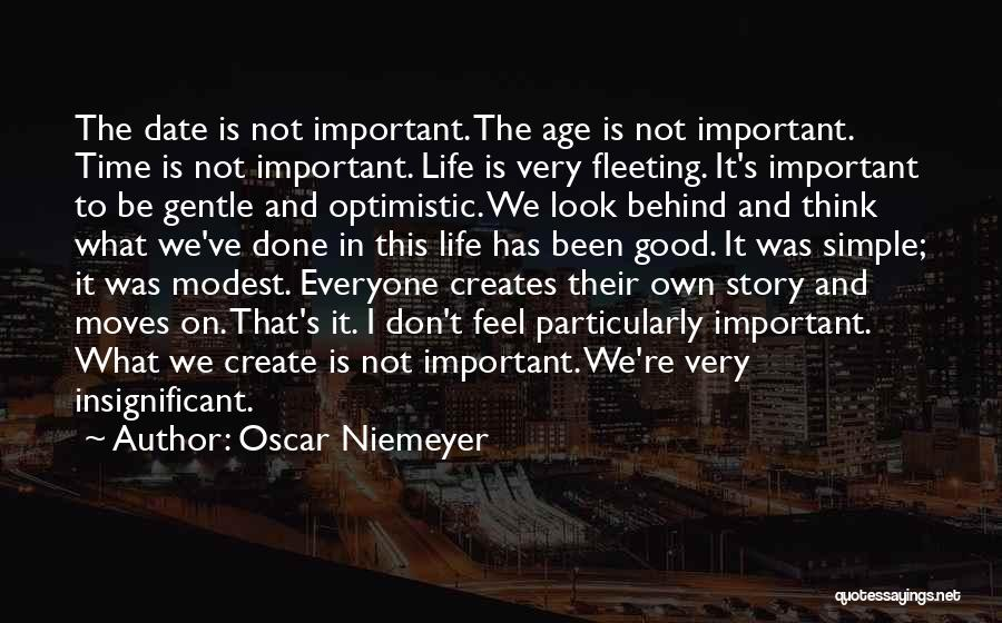 We Don't Date Quotes By Oscar Niemeyer