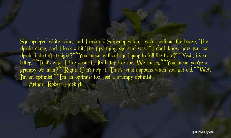 We Don't Date Quotes By Robert Hobkirk