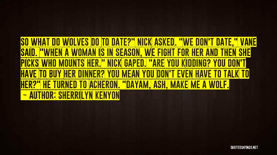 We Don't Date Quotes By Sherrilyn Kenyon