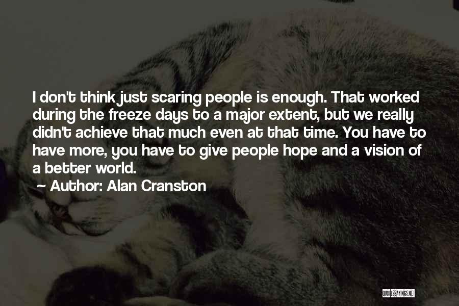 We Don't Have Enough Time Quotes By Alan Cranston