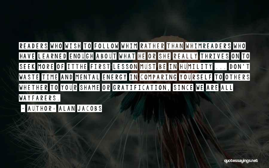 We Don't Have Enough Time Quotes By Alan Jacobs