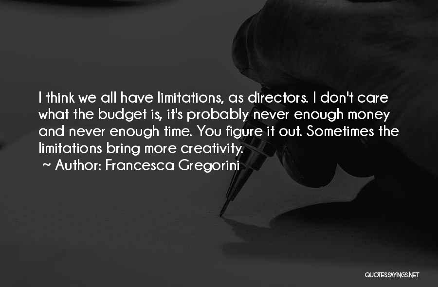 We Don't Have Enough Time Quotes By Francesca Gregorini