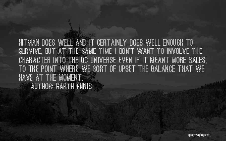 We Don't Have Enough Time Quotes By Garth Ennis