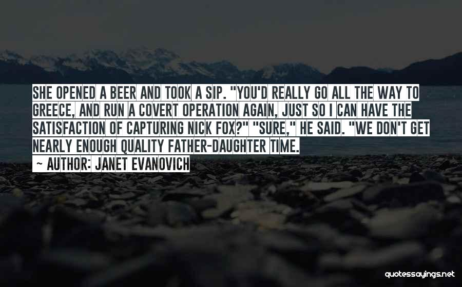 We Don't Have Enough Time Quotes By Janet Evanovich